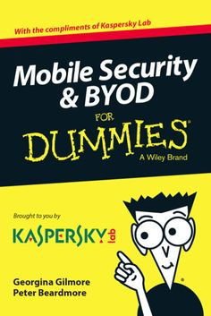 Mobile Security & BYOD For Dummies is available for free download at Kaspersky Lab's website - business security section. [