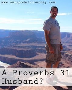 A Proverbs 31 Husband and are you helping him be that man?
