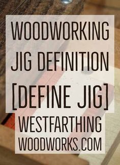 """In this post I'll define the term """"Jig"""" as it has to do with woodworking, plus give you a few examples of woodworking jigs so you can see what they are. A woodworking jig is anything that you… Woodworking Education, Woodworking Jigsaw, Woodworking Basics, Woodworking Books, Easy Woodworking Projects, Woodworking Chisels, Woodworking Garage, Woodworking Supplies, Woodworking Workshop"""