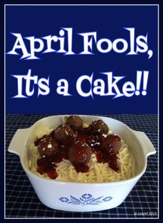 April Fool's Day Spaghetti Cake Your family and friends will love this fun and yummy April Foo'ls Day prank! It's a cake that looks like a Spaghetti Dinner!