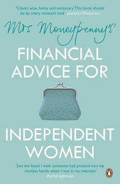 Mrs Moneypenny's Financial Advice for Independent Women eBook: Mrs Moneypenny, Heather McGregor: Amazon.co.uk: Kindle Store