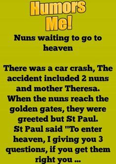 Nuns Waiting To Go To Heaven Humor Nuns Funny Me