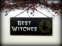Halloween Decor / Wooden Sign / Best Witches by Woodticks on Etsy, $15.95