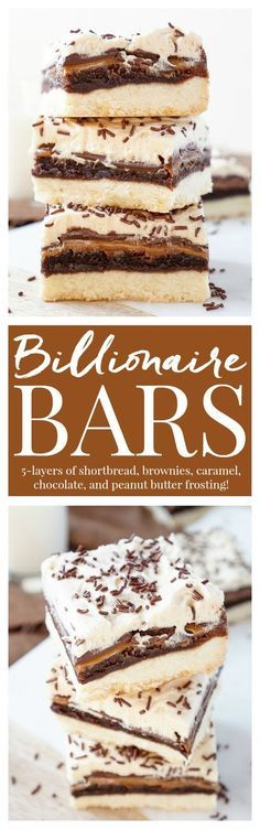 These Billionaire Bars are made with 5 glorious layers of RICH and DECADENT sugary favorites! Shortbread, brownie, caramel, chocolate, and peanut butter frosting combine for the ultimate dessert bar! Everyone will be begging you for the recipe!