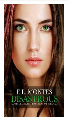 DISASTROUS by E.L. Montes