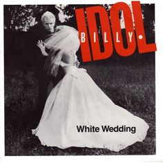 Billy Idol - White Wedding, k-dst https://www.youtube.com/watch?v=a5o2m8N2iXg