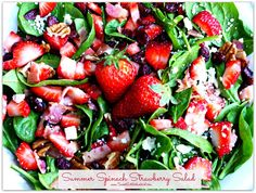 Summer Spinach Strawberry Salad - gorgonzola, bacon, pecans, dried cranberries topped with a sweet balsamic dressing. So good!