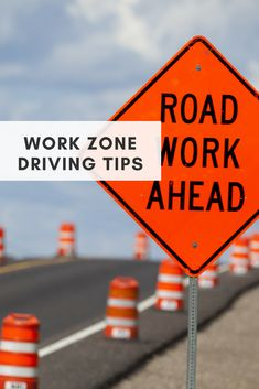 6 Work Zone Driving Tips Driving Safety, Driving Tips, Sonoma Raceway