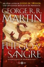 Fire & Blood: 300 Years Before A Game of Thrones (A Targaryen History) (A Song of Ice and Fire Book Casa Targaryen, Game Of Thrones Prequel, George Martin, Fire Book, Iron Throne, Penguin Random House, Historical Fiction, Book 1, Blood