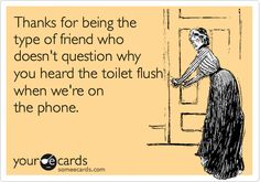 True friends :) You know who you are...hahaha