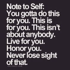 Time for motivational quotes by cheymarie95 This is for you. This isn't about anybody. Live for you. Honor you. Never lose sight of that. #quoteoftheday #you #memyselfandi #liveforyourself #motivationalquotes #i
