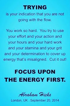 Focus upon the energy first..
