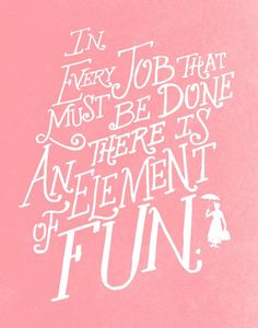 In Every Job That Must Be Done There Is An Element of Fun by Matthew Taylor Wilson motivationmonday print inspirational black white poster motivational quote inspiring gratitude word art bedroom beauty happiness success motivate inspire