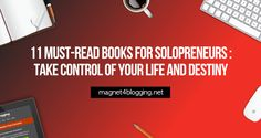 11 Must-Read Books For Solopreneurs : Take Control Of Your Life And Your Destiny