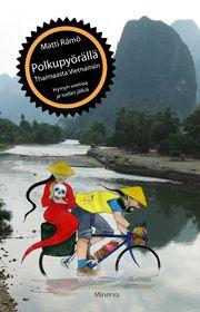 Kirja: Polkupyörällä Thaimaasta Vietnamiin (Matti Rämö)