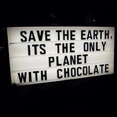 Salvemos a Terra, é o único planeta com chocolate :D