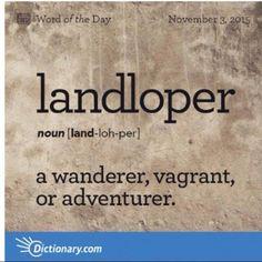 Landloper - A wanderer, vagrant, or adventurer