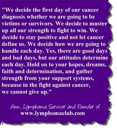 Fighting Cancer Quotes   Inspirational quote written by a two-time cancer survivor and founder ...