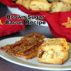The Best Bacon You will ever Have for breakfast!! Brown Sugar Bacon Recipe