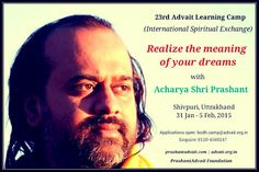 23rd Advait Learning camp (International Spiritual Exchange) Led by Acharya Shri Prashant 23rd Advait Learning camp 31 st Jan- 5th Feb, Shivpuri Utharakhand. Apply at: bodh.camp@advait.org.in Enquiries: 0120-4560347  #ShriPrashant #Advait #Learningcamp Read at:- prashantadvait.com Watch at:- www.youtube.com/c/ShriPrashant Website:- www.advait.org.in Facebook:- www.facebook.com/prashant.advait LinkedIn:- www.linkedin.com/in/prashantadvait Twitter:- https://twitter.com/Prashant_Advait