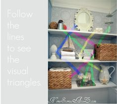 How to Decorate Open Shelves (four principles to follow)  SOOOO helpful!  it just looks like crap on a shelf when i do it!