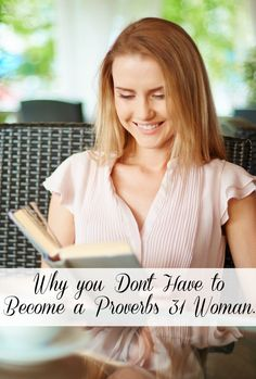 Wondering how to be a Proverbs 31 Woman? Don't you don't need to become something you already are!