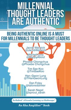 The AHAbook, Millennial Thought Leaders Are Authentic, shows you how you can work on your authenticity and show people that unlike others out there, you are real.