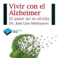 """""""Vivir con el Alzhéimer"""" muestra nuestra capacidad de amar"""