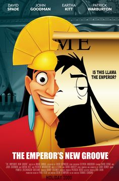 The Emperor's New Groove - Emperor Kuzco is turned into a llama by his ex-advisor Yzma, and must now regain his throne with the help of Pacha, the gentle llama herder.