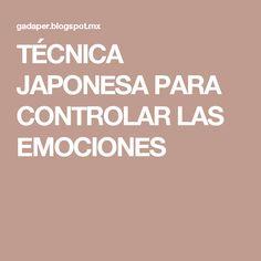 TÉCNICA JAPONESA PARA CONTROLAR LAS EMOCIONES