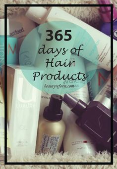 365 Days of Hair Products | My commitment to highlighting a new hair product every day this year
