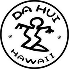Da Hui in Circle - to all you mainlanders that love to surf, abit of advice. when you see this decal from local surfers in Hawaii, be warned.they surfers are VERY TERRITORIAL. You have BEEN FOREWARNED Skateboard Logo, Surf Logo, Cool Shirt Designs, Surf Brands, Old Logo, Skate Surf, Surf Wear, Surf Style, Surfs Up