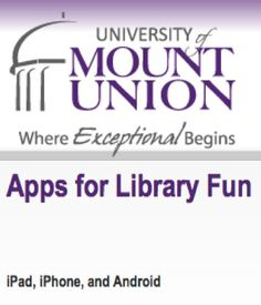 An app list from University of Mount Union Library. A nicely categorized list of apps for iPad, iPhone and Android devices.