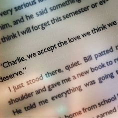 We accept the love we think we deserve. Perks of Being a Wallflower.