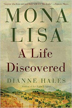 ArtBook Mona Lisa A Life Discovered By Dianne R Hales