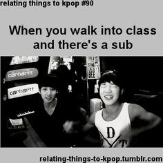 Really it depends on the teacher though... because if I like that teacher I will be sad but when I walked into Chemistry as few times as it happened that was indeed my reaction.