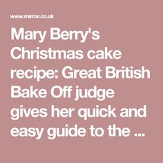 Mary Berry's Christmas cake recipe: Great British Bake Off judge gives her quick and easy guide to the ultimate festive cake - Mirror Online