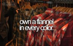 #114. Own a flannel in every color