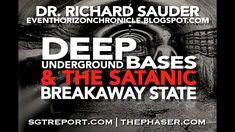 DEEP UNDERGROUND BASES & THE SATANIC BREAKAWAY STATE -- Dr. Richard Sauder