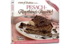 A Taste of Tradition-Pesach-Anything's Possible by Tamar Ansh .A cook book that is worth every penny easy to follow recipes that work