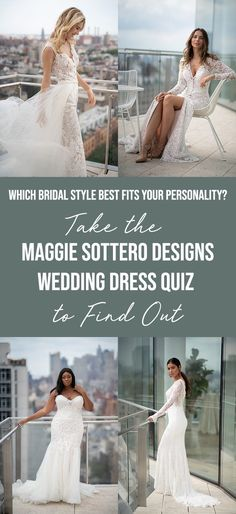 Which Bridal Style Best Fits Your Personality Take the Maggie Sottero Designs Wedding Dress Quiz to Find Out!