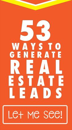 53 Ways to generate Real Estate Leads now. #marketing #realestate #realtormarketing