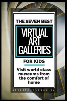 Expose your child to world class art without leaving home by touring a virtual gallery! Check out this list of seven kid friendly virtual art galleries now!