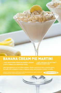 Banana Cream Pie: 1 part DeKuyper® Banana Liqueur, 2 parts Pinnacle® Whipped® Vodka, 1 part irish cream liqueur. Add ingredients to an ice-filled shaker. Shake and strain into a martini glass. Garnish with whipped cream.