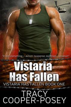 VISTARIA HAS FALLEN, Book 1 of the Vistaria Has Fallen series.  Romantic Military Thriller  http://tracycooperposey.com/vistaria-has-fallen/