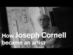 How Joseph Cornell became an artist - YouTube