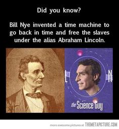 Interesting fact about Bill Nye…