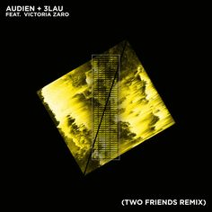 Audien & 3LAU - Hot Water (Two Friends Remix) by Two Friends. #music
