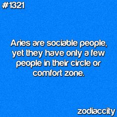 Aries- true in school and my adult life