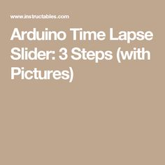 Arduino Time Lapse Slider: 3 Steps (with Pictures) Real Vikings, Camera Slider, Photography Sites, Arduino, Sliders, Stool, Woodworking, How To Make, Pictures